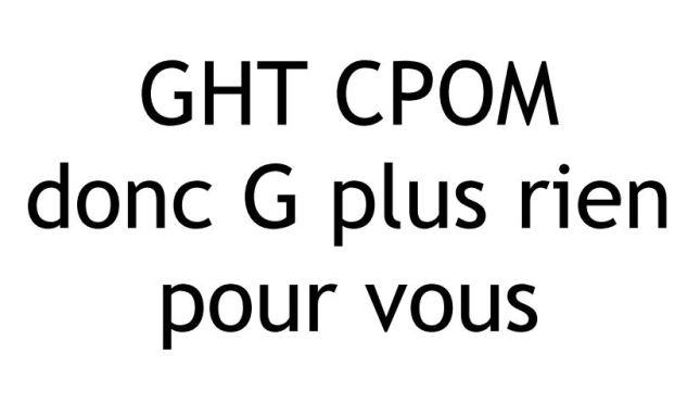 GHT CPOM G plus rien